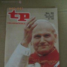 Coleccionismo de Revista Teleprograma: ANTIGUO TP TELEPROGRAMA Nº 865 - AÑO 1982 CON REPORTAJE DE EL PAPA EN ESPAÑA. Lote 44411713