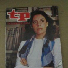 Coleccionismo de Revista Teleprograma: ANTIGUO TP TELEPROGRAMA Nº 836 - AÑO 1982 CON REPORTAJE DE CHARO LOPEZ. Lote 44412233