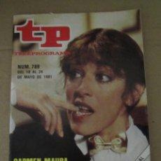 Coleccionismo de Revista Teleprograma: ANTIGUO TP TELEPROGRAMA Nº 789 - AÑO 1981 CON REPORTAJE DE CARMEN MAURA EN ESTA NOCHE. Lote 44418163
