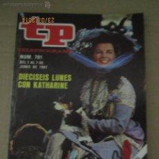 Coleccionismo de Revista Teleprograma: ANTIGUO TP TELEPROGRAMA Nº 791 - AÑO 1981 CON REPORTAJE DE CICLO CINE DE KATHARINE HEPBURN. Lote 44418215