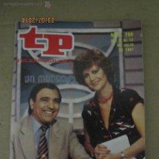 Coleccionismo de Revista Teleprograma: ANTIGUO TP TELEPROGRAMA Nº 796 - AÑO 1981 CON REPORTAJE DE SANTIAGO VAZQUEZ EN UN MUNDO PARA ELLOS. Lote 44418354