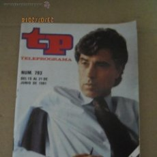 Coleccionismo de Revista Teleprograma: ANTIGUO TP TELEPROGRAMA Nº 793 - AÑO 1981 CON REPORTAJE DE JESUS HERMIDA. Lote 44418369