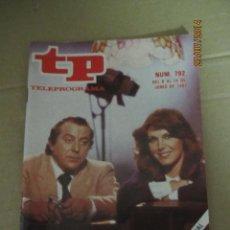 Coleccionismo de Revista Teleprograma: ANTIGUO TP TELEPROGRAMA Nº 792 - AÑO 1981 CON REPORTAJE DE AMILIBIA Y MARISA EN BLA, BLA, BLA. Lote 44418499