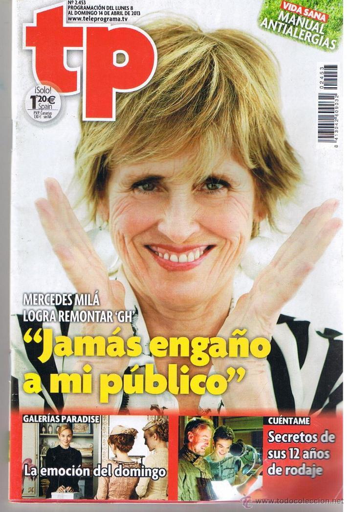 TP. TELEPROGRAMA. Nº 2453. MERCEDES MILÁ / BELÉN ESTEBAN. 8 ABRIL 2013.(ST/SL) (Coleccionismo - Revistas y Periódicos Modernos (a partir de 1.940) - Revista TP ( Teleprograma ))