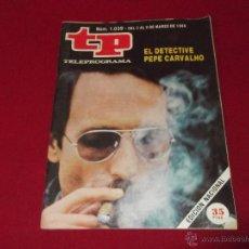 Coleccionismo de Revista Teleprograma: REVISTA TP TELEPROGRAMA Nº1.039 EL DETECTIVE PEPE CARVALHO AÑO 1986. Lote 46869650