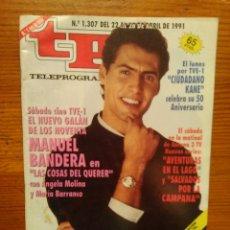Coleccionismo de Revista Teleprograma: TP TELEPROGRAMA Nº 1307, ABRIL DE 1991. MANUEL BANDERA, EN 'LAS COSAS DEL QUERER'. BUEN ESTADO. Lote 47070687