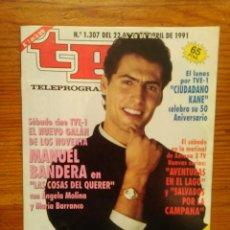 Coleccionismo de Revista Teleprograma: TP TELEPROGRAMA Nº 1307, ABRIL DE 1991. MANUEL BANDERA, EN 'LAS COSAS DEL QUERER'. BUEN ESTADO. Lote 47083375