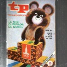 Coleccionismo de Revista Teleprograma: TP TELEPROGRAMA NUM. 745: LA MINI OLIMPIADA DE MOSCU . Lote 48969687