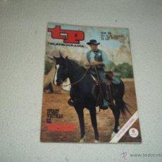 Coleccionismo de Revista Teleprograma: REVISTA TP Nº 203 AÑO 1970 STUART WHITMAN,FELIX RODRIGUEZ,JULIO IGLESIAS,MASSIE. Lote 49412227
