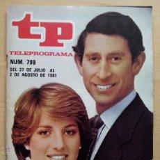 Coleccionismo de Revista Teleprograma: TP TELEPROGRAMA 799 BODA CARLOS Y DIANA DE GALES (1981). Lote 50556600