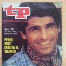Coleccionismo de Revista Teleprograma: TP TELEPROGRAMA 997 ESTA NOCHE PEDRO - PEDRO RUIZ (1985). Lote 50727981