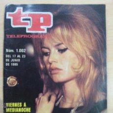 Coleccionismo de Revista Teleprograma: TP TELEPROGRAMA 1002 BRIGITTE BARDOT (1985). Lote 50733668
