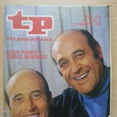 Coleccionismo de Revista Teleprograma: TP TELEPROGRAMA 676 JESÚS PUENTE Y JUANJO MENÉNDEZ (1979). Lote 50787608