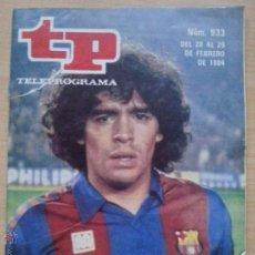 Coleccionismo de Revista Teleprograma: TP TELEPROGRAMA 933 FUTBOL, FC BARCELONA, BARÇA - DIEGO ARMANDO MARADONA (1984). Lote 56383768