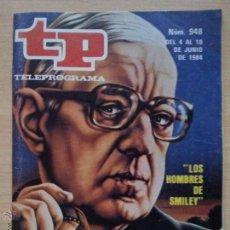 Coleccionismo de Revista Teleprograma: TP TELEPROGRAMA 948 LOS HOMBRES DE SMILEY - ALEC GUINNES (1984). Lote 50856692