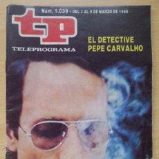 Coleccionismo de Revista Teleprograma: TP TELEPROGRAMA 1039 PEPE CARVALHO - EUSEBIO PONCELA (1986). Lote 50869374