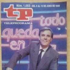 Coleccionismo de Revista Teleprograma: TP TELEPROGRAMA 1053 TODO QUEDA EN CASA - PEDRO OSINAGA (1986). Lote 50869715