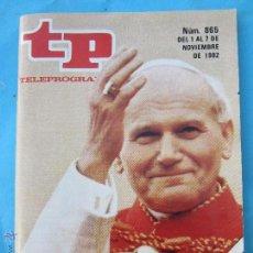 Coleccionismo de Revista Teleprograma: TP TELEPROGRAMA , NUMERO 865 , NOVIENBRE 1982 , EL PAPA EN ESPAÑA. Lote 51466539