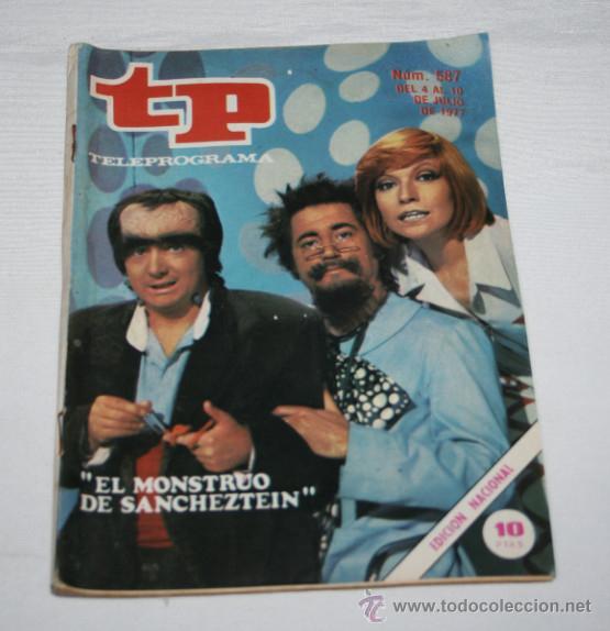 TELEPROGRAMA Nº 587 EL MONSTRUO DE SANCHESTEIN, JULIO DE 1977, REVISTA ANTIGUA - 3ª (Coleccionismo - Revistas y Periódicos Modernos (a partir de 1.940) - Revista TP ( Teleprograma ))