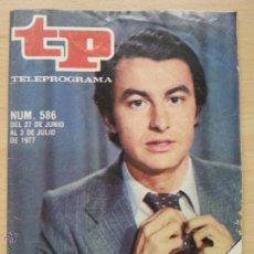 Coleccionismo de Revista Teleprograma: TP TELEPROGRAMA 586 TELEDIARIO - LALO AZCONA (1977). Lote 52302427