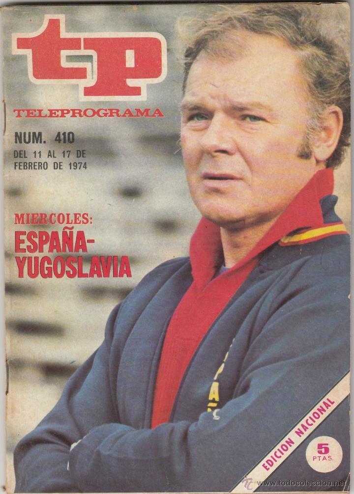 REVISTA TP TELEPROGRAMA Nº 410 AÑO 1974. KUBALA. ESPAÑA YUGOSLAVIA. (Coleccionismo - Revistas y Periódicos Modernos (a partir de 1.940) - Revista TP ( Teleprograma ))
