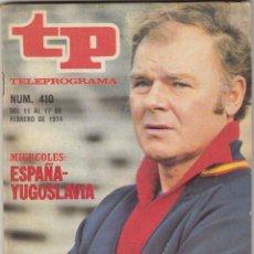 Coleccionismo de Revista Teleprograma: REVISTA TP TELEPROGRAMA Nº 410 AÑO 1974. KUBALA. ESPAÑA YUGOSLAVIA.. Lote 52417103