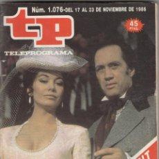 Coleccionismo de Revista Teleprograma: REVISTA TP TELEPROGRAMA Nº 1076 AÑO 1986. UN FABULOSO REPARTO EN NORTE Y SUR. . Lote 52431865