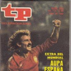 Coleccionismo de Revista Teleprograma: REVISTA TP TELEPROGRAMA Nº 844 AÑO 1982. EXTRA DEL MUNDIAL DE ESPAÑA DE FUTBOL.. Lote 52505019