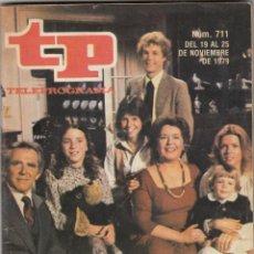 Coleccionismo de Revista Teleprograma: REVISTA TP TELEPROGRAMA Nº 711 AÑO 1979. FAMILIA. . Lote 52555953