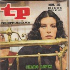 Coleccionismo de Revista Teleprograma: REVISTA TP TELEPROGRAMA Nº 413 AÑO 1974. CHARO LOPEZ.. Lote 52709412
