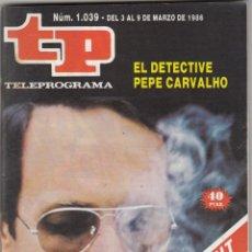 Coleccionismo de Revista Teleprograma: REVISTA TP TELEPROGRAMA Nº 1039 AÑO 1986. EL DETECTIVE PEPE CARVALHO. . Lote 52709876