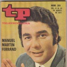 Collezionismo di Rivista Teleprograma: REVISTA TP TELEPROGRAMA Nº 281 AÑO 1971. MANUEL MARTIN FERRAND.. Lote 52709937