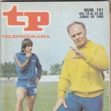 Coleccionismo de Revista Teleprograma: REVISTA TP TELEPROGRAMA Nº 741 AÑO 1980. LADISLAO KUBALA EUROCOPA. 1980. . Lote 52710923