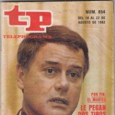 Coleccionismo de Revista Teleprograma: REVISTA TP TELEPROGRAMA Nº 854 AÑO 1982. LE PEGAN DOS TIROS A J.R.. Lote 52728154