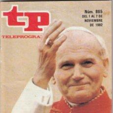Coleccionismo de Revista Teleprograma: REVISTA TP TELEPROGRAMA Nº 865 AÑO 1982. EL PAPA EN ESPAÑA. . Lote 52729295