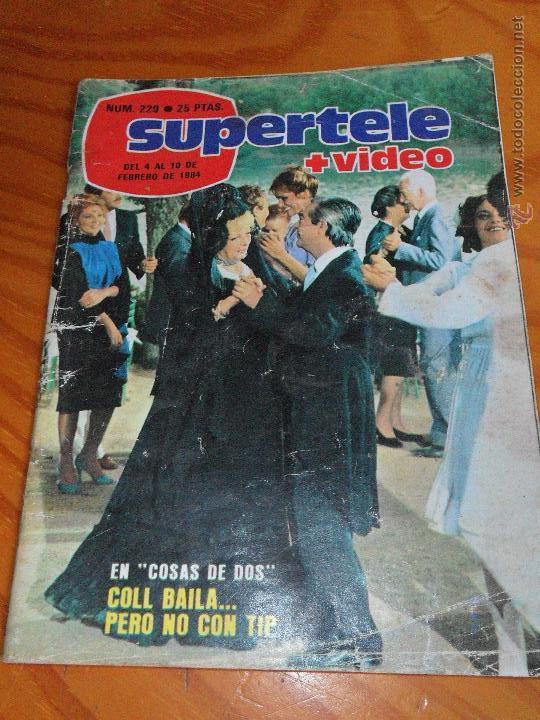 SUPERTELE + VIDEO Nº 229 1984 - COSAS DE DOS CON TIP Y MAS (Coleccionismo - Revistas y Periódicos Modernos (a partir de 1.940) - Revista TP ( Teleprograma ))