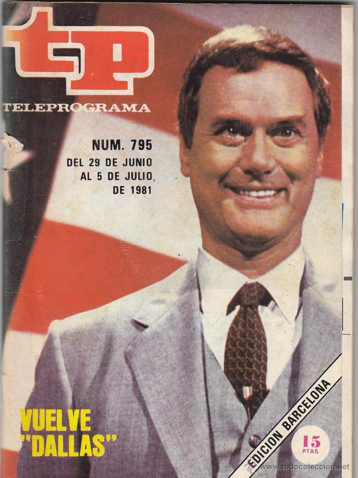 REVISTA TP TELEPROGRAMA Nº 795 AÑO 1981. VUELVE DALLAS. (Coleccionismo - Revistas y Periódicos Modernos (a partir de 1.940) - Revista TP ( Teleprograma ))