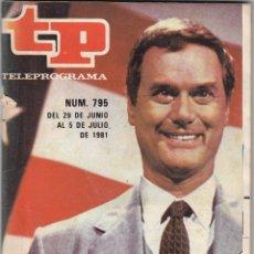 Coleccionismo de Revista Teleprograma: REVISTA TP TELEPROGRAMA Nº 795 AÑO 1981. VUELVE DALLAS.. Lote 195232733