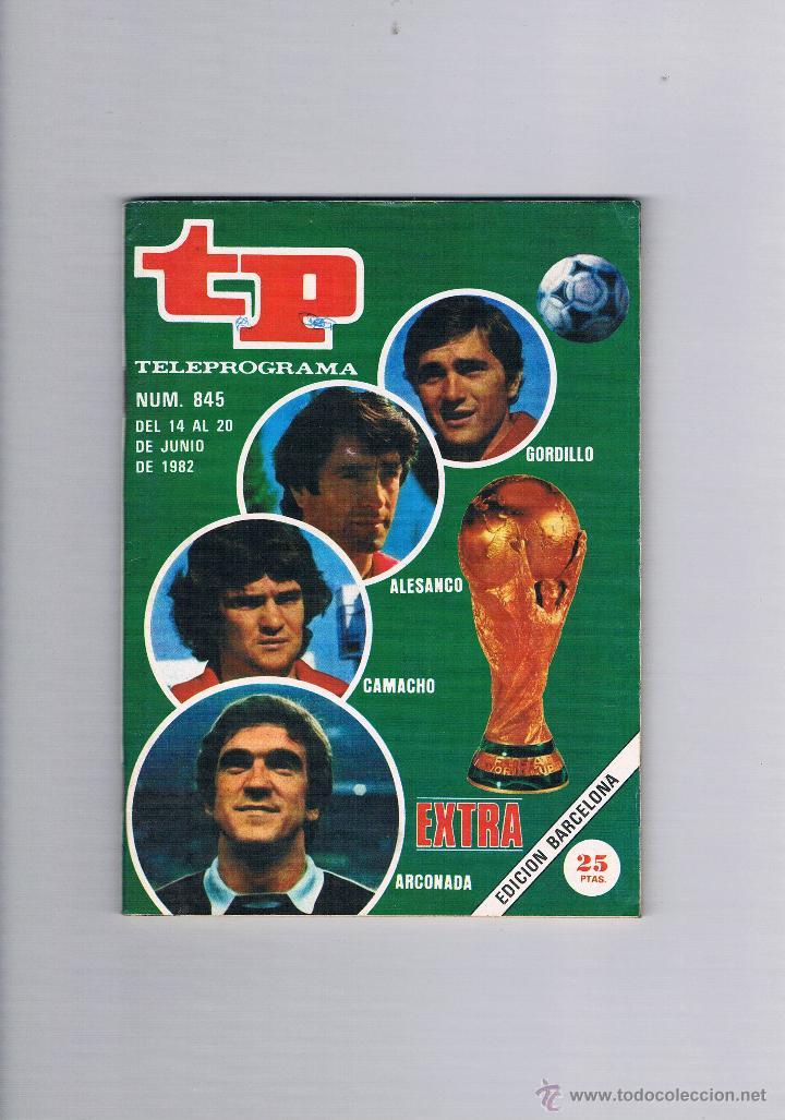 TELEPROGRAMA 845 JUNIO DE 1982 EXTRA MUNDIAL 82 GORDILLO ALESANCO CAMACHO ARCONADA TP (Coleccionismo - Revistas y Periódicos Modernos (a partir de 1.940) - Revista TP ( Teleprograma ))