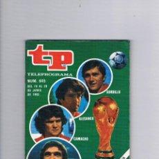 Coleccionismo de Revista Teleprograma: TELEPROGRAMA 845 JUNIO DE 1982 EXTRA MUNDIAL 82 GORDILLO ALESANCO CAMACHO ARCONADA TP. Lote 52842601