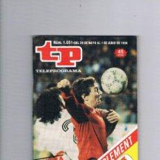 Coleccionismo de Revista Teleprograma: TELEPROGRAMA 1051 MAYO JUNIO 1986 EXTRA MÉXICO 86 MUNDIAL DE FÚTBOL TP SELECCIÓN ESPAÑOLA BUTRAGUEÑO. Lote 52842818