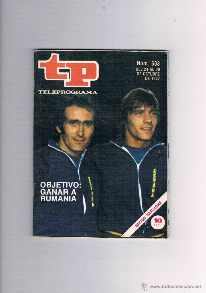 TELEPROGRAMA 603 OCTUBRE 1977 OBJETIVO GANAR A RUMANÍA FÚTBOL SELECCIÓN ESPAÑOLA PIRRI MIGUELI (Coleccionismo - Revistas y Periódicos Modernos (a partir de 1.940) - Revista TP ( Teleprograma ))