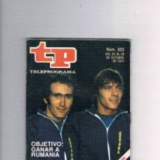 Coleccionismo de Revista Teleprograma: TELEPROGRAMA 603 OCTUBRE 1977 OBJETIVO GANAR A RUMANÍA FÚTBOL SELECCIÓN ESPAÑOLA PIRRI MIGUELI. Lote 52842900