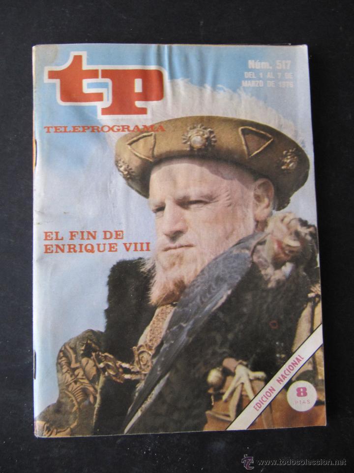 REVISTA TP TELEPROGRAMA Nº 517. AÑO 1976. EL FIN DE ENRIQUE VIII (Coleccionismo - Revistas y Periódicos Modernos (a partir de 1.940) - Revista TP ( Teleprograma ))