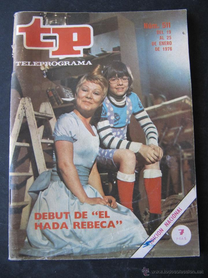 REVISTA TP TELEPROGRAMA Nº 511. AÑO 1976. EL HADA REBECA. (Coleccionismo - Revistas y Periódicos Modernos (a partir de 1.940) - Revista TP ( Teleprograma ))
