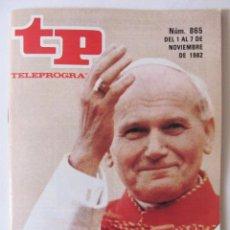 Coleccionismo de Revista Teleprograma: TP TELEPROGRAMA Nº 865 - DEL 01 AL 07 DE NOVIEMBRE DE 1982 - EL PAPA EN ESPAÑA. Lote 54014893