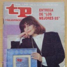 Coleccionismo de Revista Teleprograma: TP TELEPROGRAMA 1046 LOS MEJORES DE TP - CHARO LÓPEZ (1986). Lote 54216449