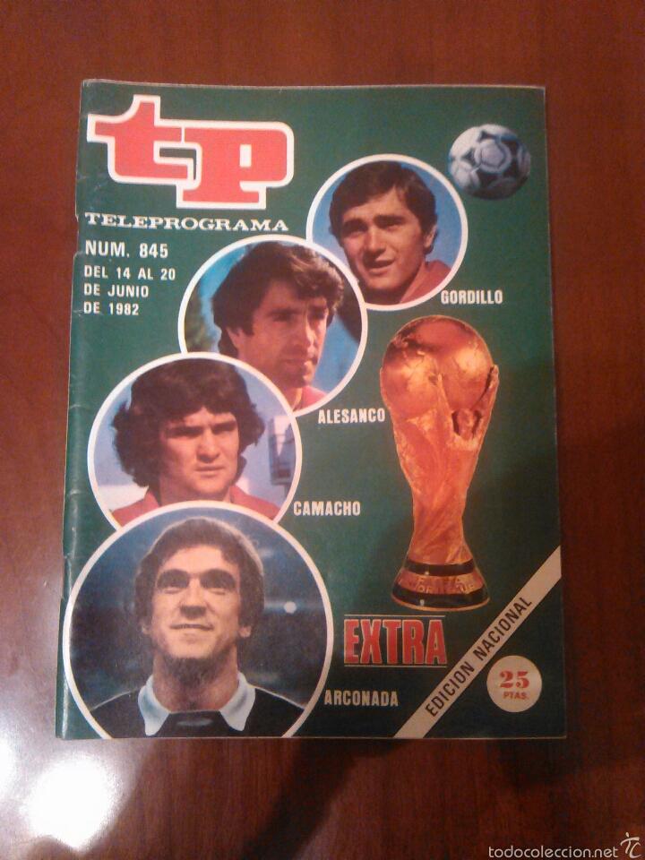 REVISTA TP N'845 AÑO 1982 EXTRA MUNDIAL. (Coleccionismo - Revistas y Periódicos Modernos (a partir de 1.940) - Revista TP ( Teleprograma ))