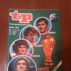 Coleccionismo de Revista Teleprograma: REVISTA TP N'845 AÑO 1982 EXTRA MUNDIAL.. Lote 54306141