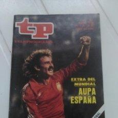 Coleccionismo de Revista Teleprograma: REVISTA TP N'844 EXTRA DEL MUNDIAL AÑO 1982. Lote 54410991